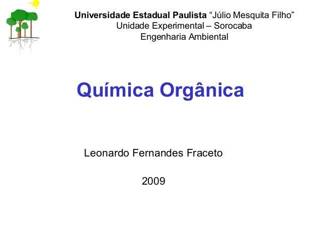 """Leonardo Fernandes Fraceto 2009 Química Orgânica Universidade Estadual Paulista """"Júlio Mesquita Filho"""" Unidade Experimenta..."""