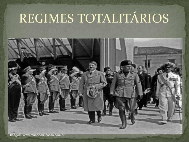 REGIMES TOTALITÁRIOSImagem: www.mundoeducacao.com.br