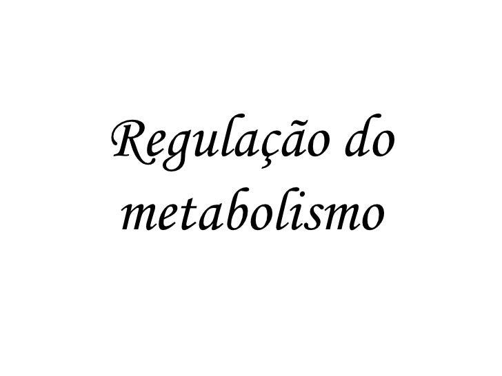 Regulação do metabolismo