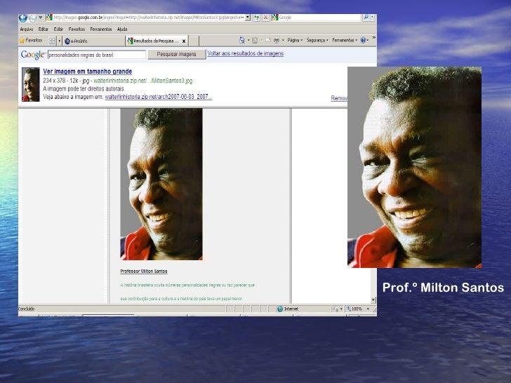 Prof.º Milton Santos