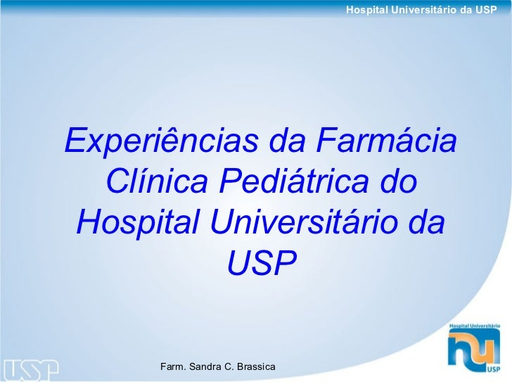 Hospital Universitário da USPExperiências da Farmácia  Clínica Pediátrica do Hospital Universitário da           USP      ...