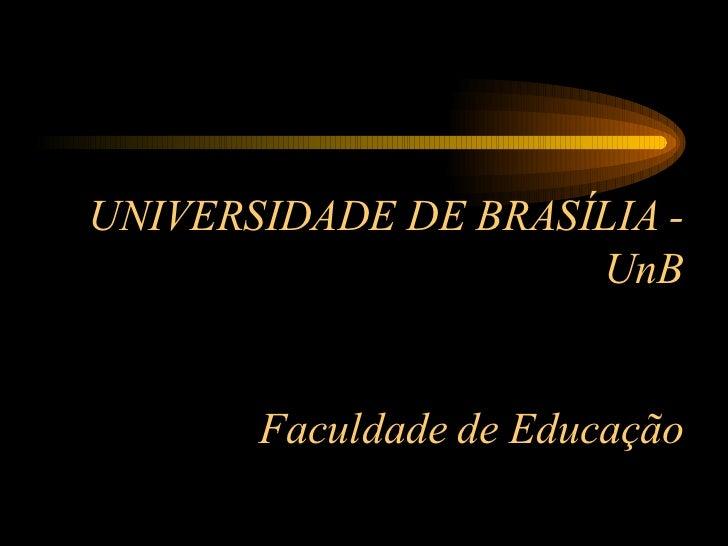 UNIVERSIDADE DE BRASÍLIA - UnB Faculdade de Educação