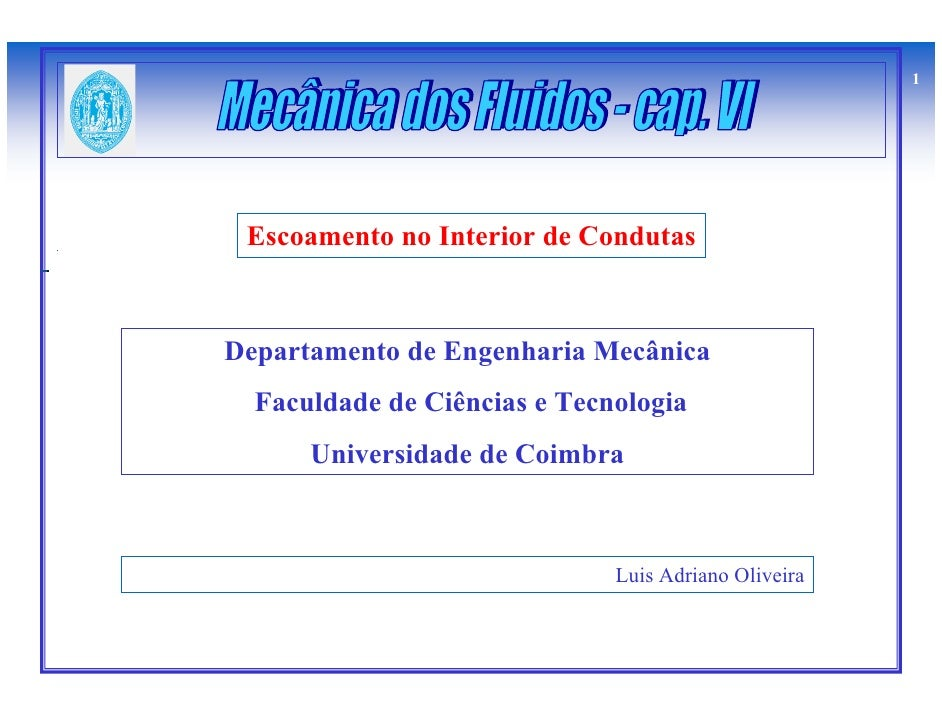 1      Escoamento no Interior de Condutas    Departamento de Engenharia Mecânica   Faculdade de Ciências e Tecnologia     ...
