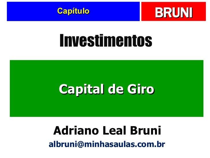 Capítulo Capital de Giro Investimentos Adriano Leal Bruni [email_address]