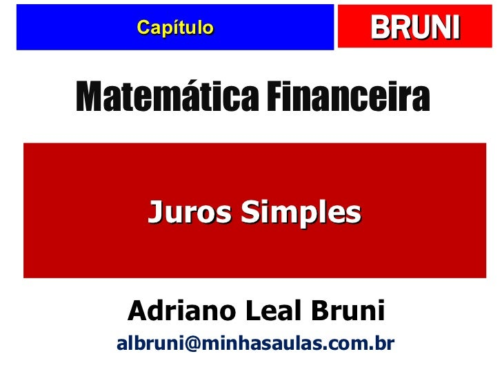 Capítulo Juros Simples Matemática Financeira Adriano Leal Bruni [email_address]