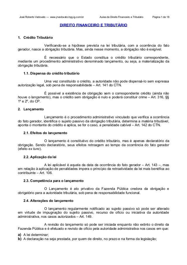 José Roberto Vedovato — www.jrvedovato.hpg.ig.com.br  Aulas de Direito Financeiro e Tributário  Página 1 de 18  DIREITO FI...