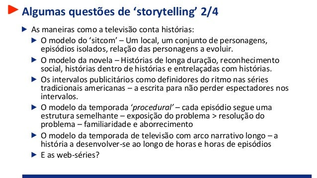 Algumas questões de 'storytelling' 2/4 As maneiras como a televisão conta histórias: O modelo do 'sitcom' – Um local, um c...