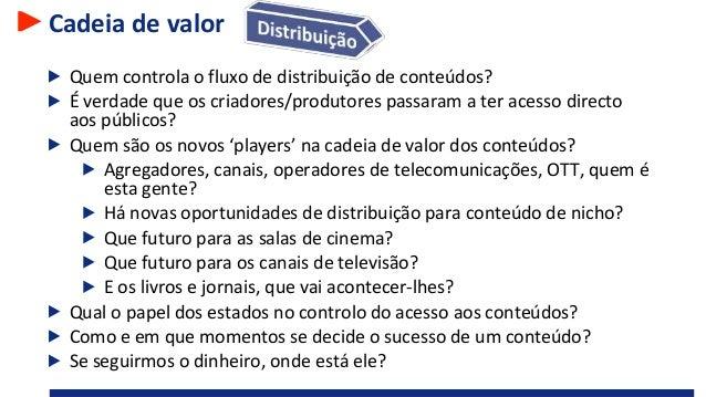 Cadeia de valor Quem controla o fluxo de distribuição de conteúdos? É verdade que os criadores/produtores passaram a ter a...
