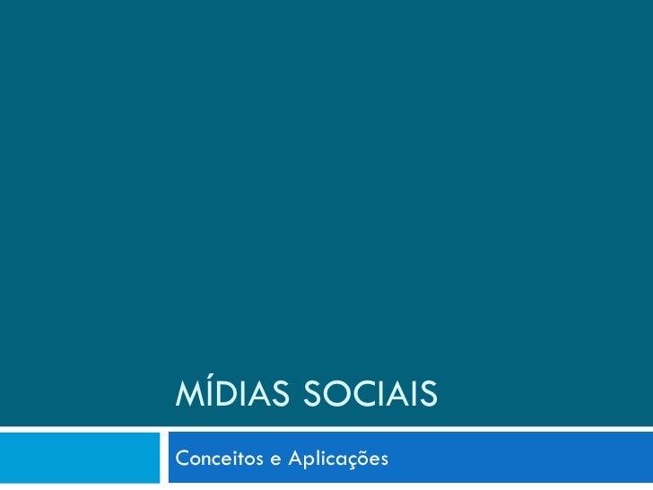 MÍDIAS SOCIAIS Conceitos e Aplicações