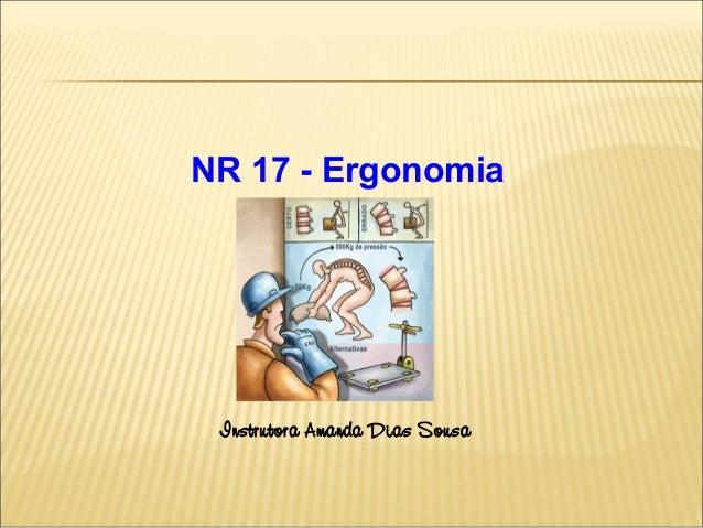 Instrutora Amanda Dias Sousa NR 17 - Ergonomia