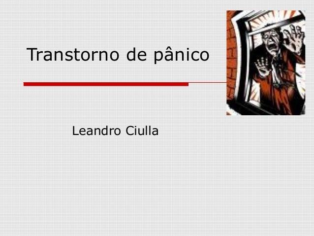 Transtorno de pânico Leandro Ciulla