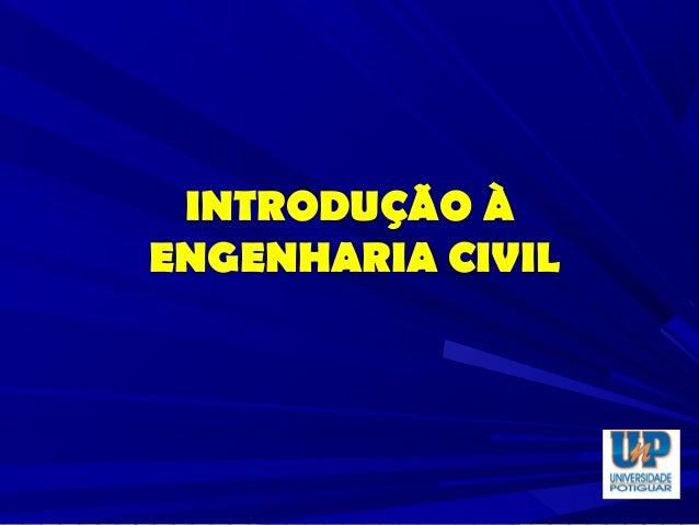 INTRODUÇÃO ÀENGENHARIA CIVIL