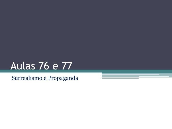 Aulas 76 e 77Surrealismo e Propaganda