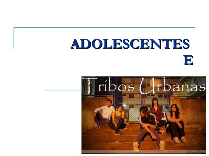 ADOLESCENTES  E
