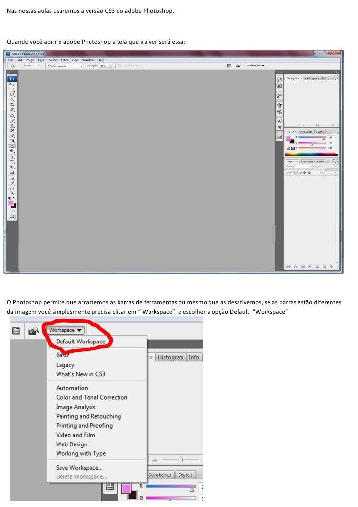 Nas nossas aulas usaremos a versão CS3 do adobe Photoshop.Quando você abrir o adobe Photoshop a tela que ira ver será essa...
