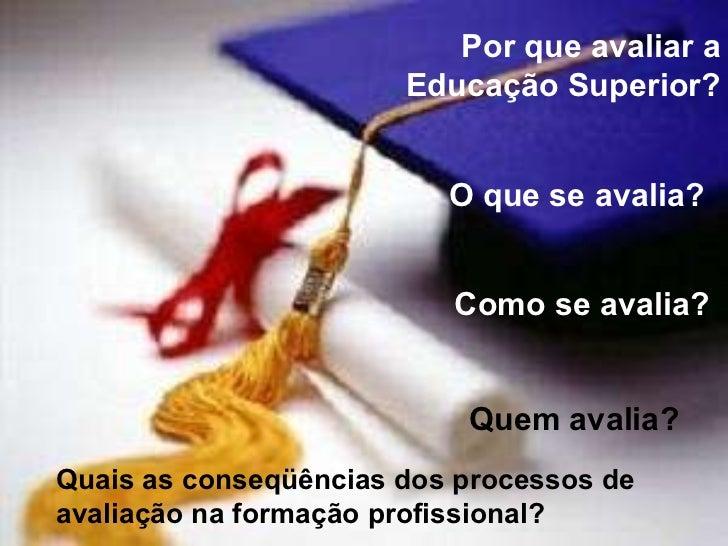 <ul><li>Texto base : Sguissard, V. Que lugar ocupa a qualidade nas recentes políticas de educação superior?SP: Cortez, 200...
