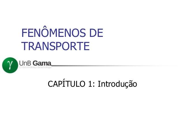 FENÔMENOS DE TRANSPORTE CAPÍTULO 1: Introdução