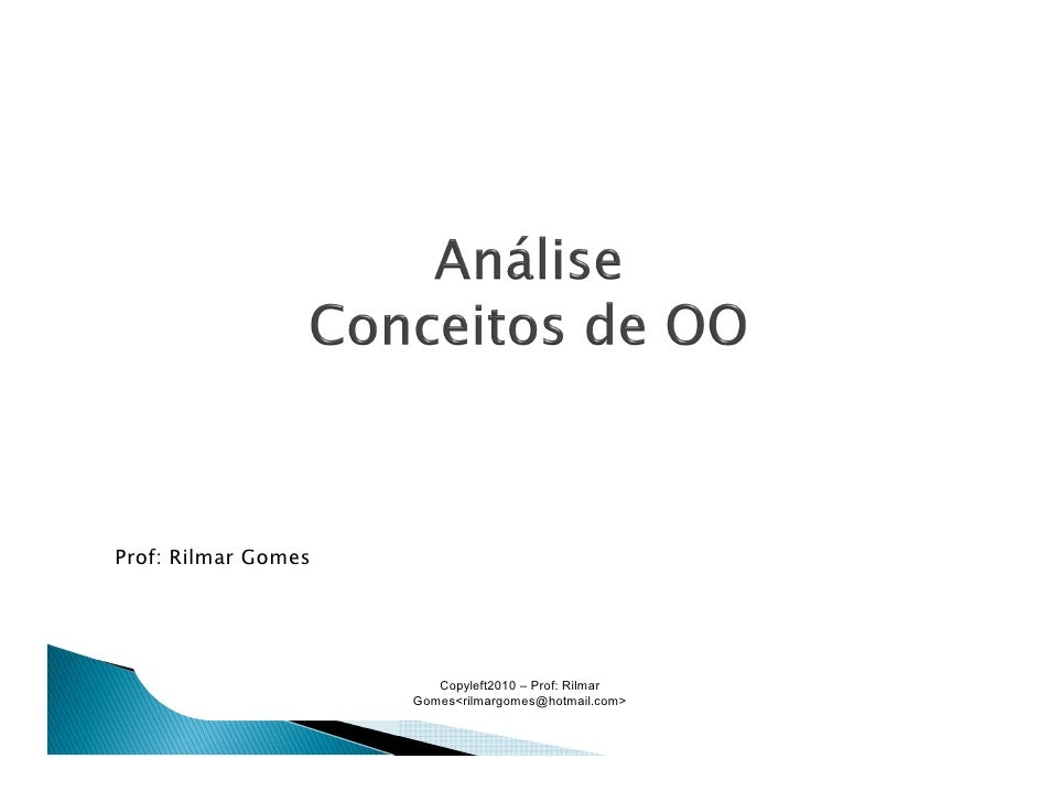 Prof: Rilmar Gomes                        Copyleft2010 – Prof: Rilmar                     Gomes<rilmargomes@hotmail.com>