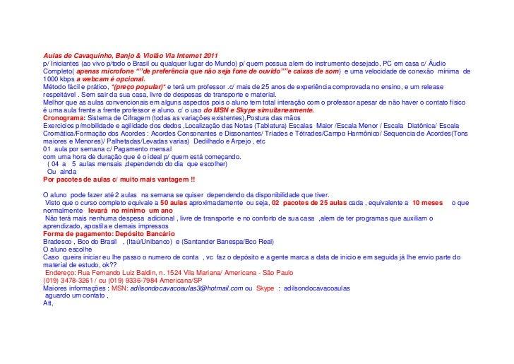 Aulas de Cavaquinho, Banjo & Violão Via Internet 2011<br />p/ Iniciantes (ao vivo p/todo o Brasil ou qualquer lugar do Mun...