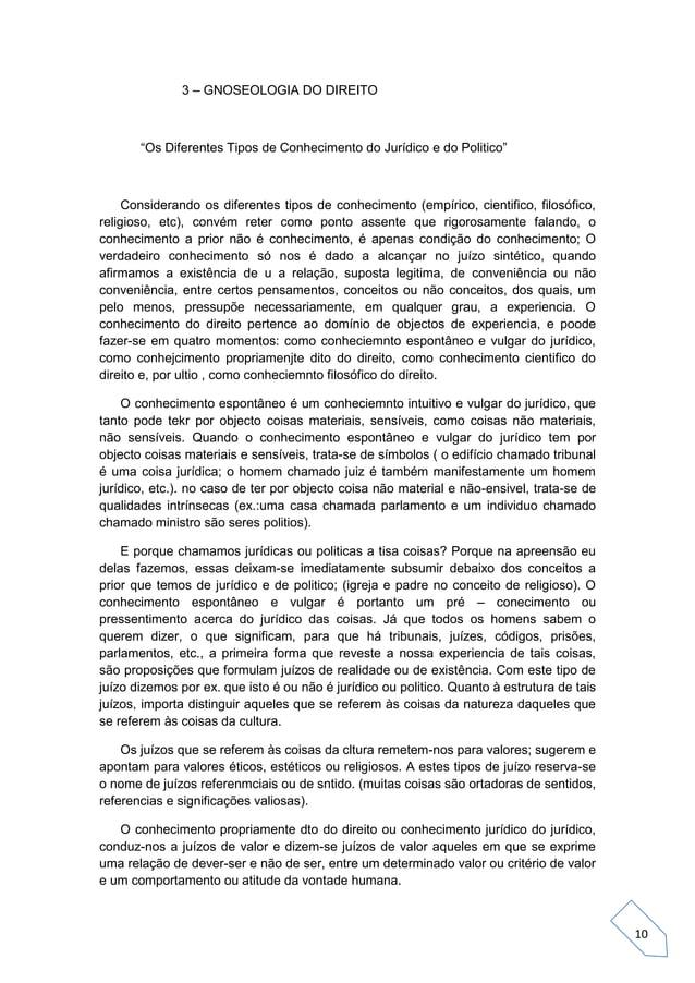 """10 3 – GNOSEOLOGIA DO DIREITO """"Os Diferentes Tipos de Conhecimento do Jurídico e do Politico"""" Considerando os diferentes t..."""