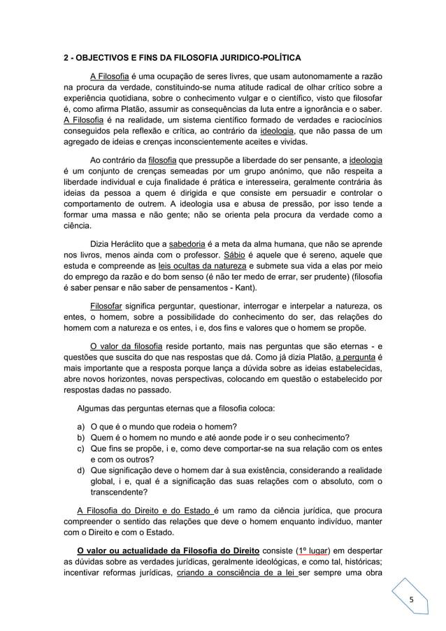 5 2 - OBJECTIVOS E FINS DA FILOSOFIA JURIDICO-POLÍTICA A Filosofia é uma ocupação de seres livres, que usam autonomamente ...