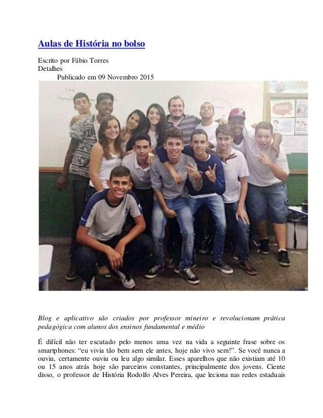 Aulas de História no bolso Escrito por Fábio Torres Detalhes Publicado em 09 Novembro 2015 Blog e aplicativo são criados p...