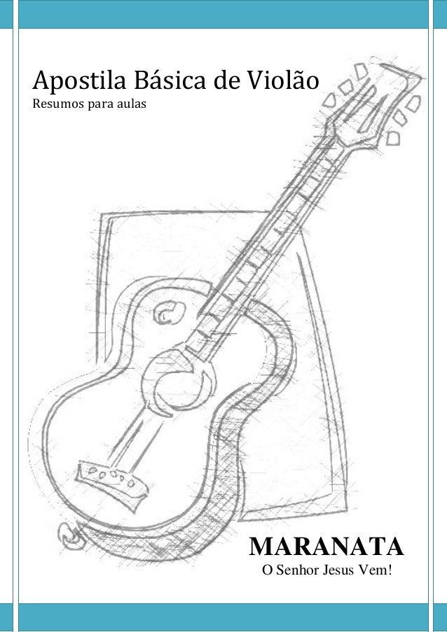 Apostila Básica de Violão  Resumos para aulas  MARANATA  O Senhor Jesus Vem!
