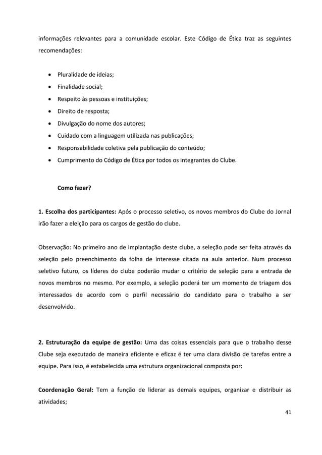 41 informações relevantes para a comunidade escolar. Este Código de Ética traz as seguintes recomendações:  Pluralidade d...