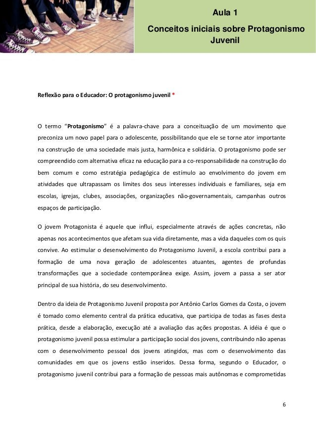 """6 Reflexão para o Educador: O protagonismo juvenil * O termo """"Protagonismo"""" é a palavra-chave para a conceituação de um mo..."""