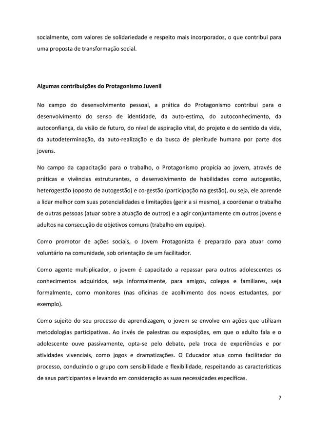 7 socialmente, com valores de solidariedade e respeito mais incorporados, o que contribui para uma proposta de transformaç...