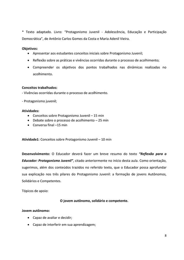"""8 * Texto adaptado. Livro: """"Protagonismo Juvenil - Adolescência, Educação e Participação Democrática"""", de Antônio Carlos G..."""