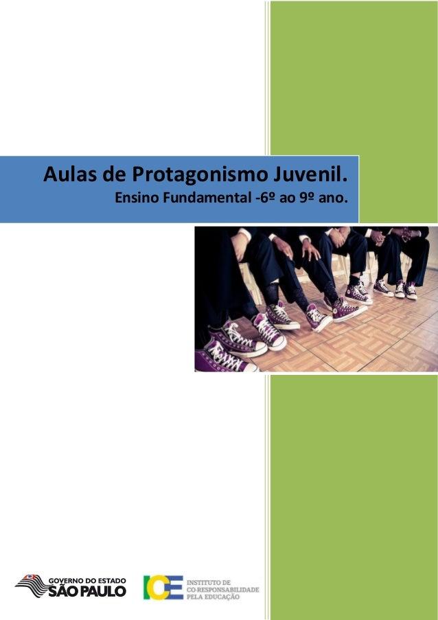 Aulas de Protagonismo Juvenil. Ensino Fundamental -6º ao 9º ano.