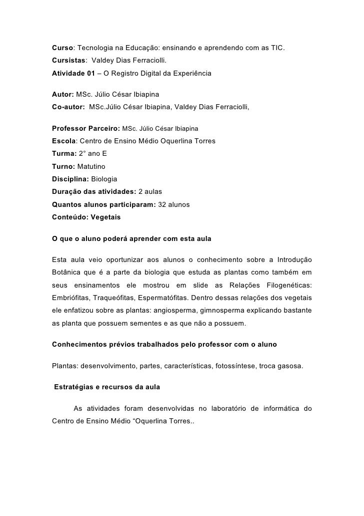 Curso: Tecnologia na Educação: ensinando e aprendendo com as TIC. Cursistas: Valdey Dias Ferraciolli. Atividade 01 – O Reg...