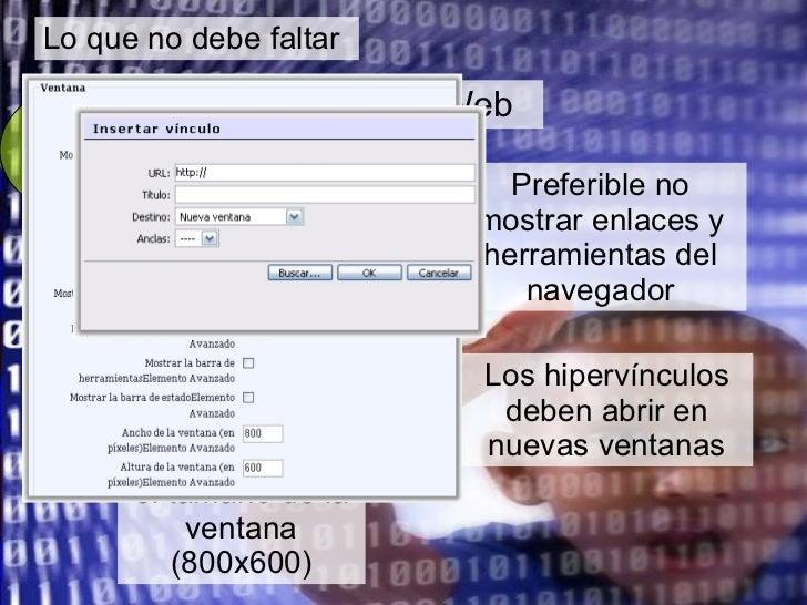 Lo que no debe faltar Aula  digital Páginas Web Deben abrir en nuevas ventanas Aplicar metodología del texto digital Unifo...