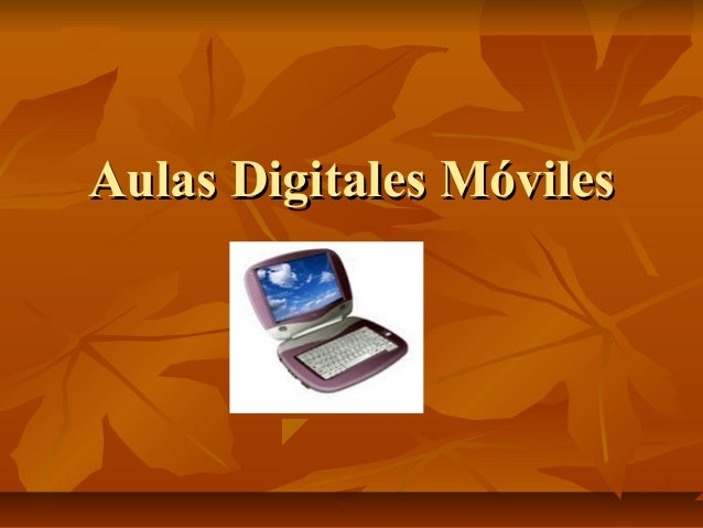 Aulas Digitales MóvilesAulas Digitales Móviles