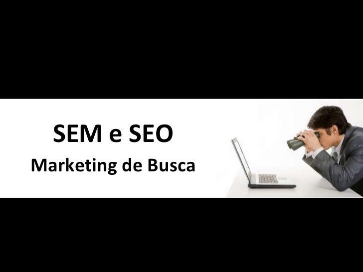 SEM e SEO Marketing de Busca