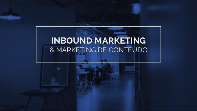 INBOUND MARKETING & MARKETING DE CONTEÚDO