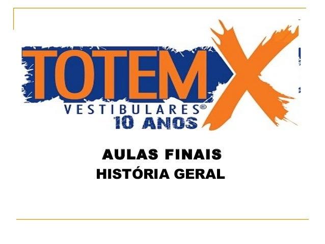 AULAS FINAIS HISTÓRIA GERAL
