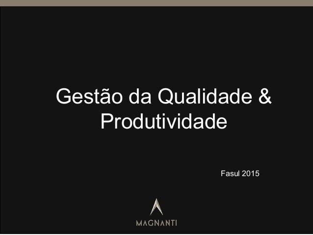 Gestão da Qualidade & Produtividade Fasul 2015