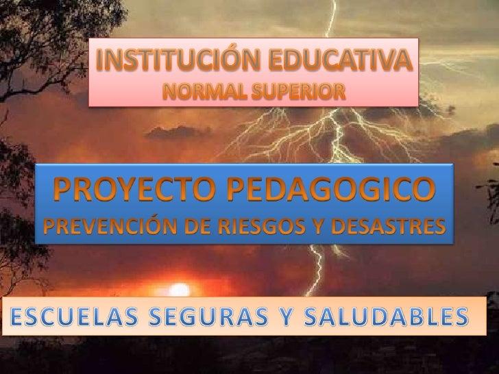 JUSTIFICACIÓN• El presente proyecto sintetiza el esquema  general del plan para la atención y prevención  de emergencias y...