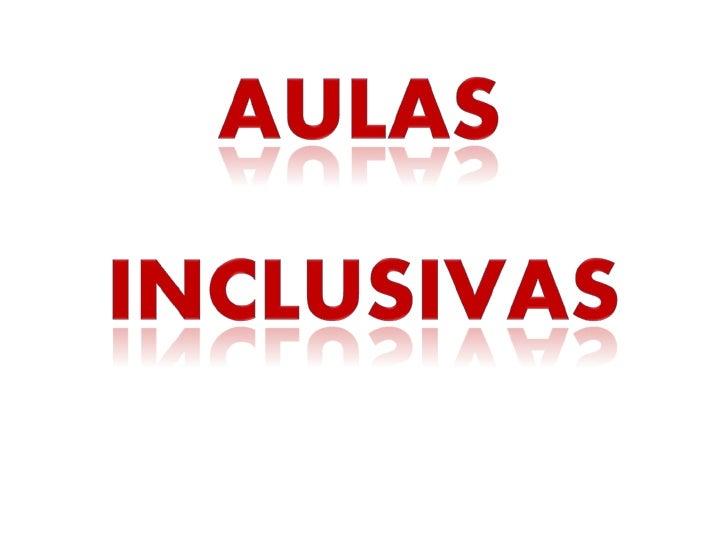 En la enseñanza inclusiva, la responsabilidad se sitúa en el personal de la escuelaLas aulas inclusivas tienden a promover...