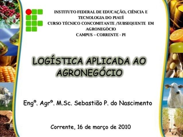 INSTITUTO FEDERAL DE EDUCAÇÃO, CIÊNCIA ETECNOLOGIA DO PIAUÍCURSO TÉCNICO CONCOMITANTE /SUBSEQUENTE EMAGRONEGÓCIOCAMPUS – C...