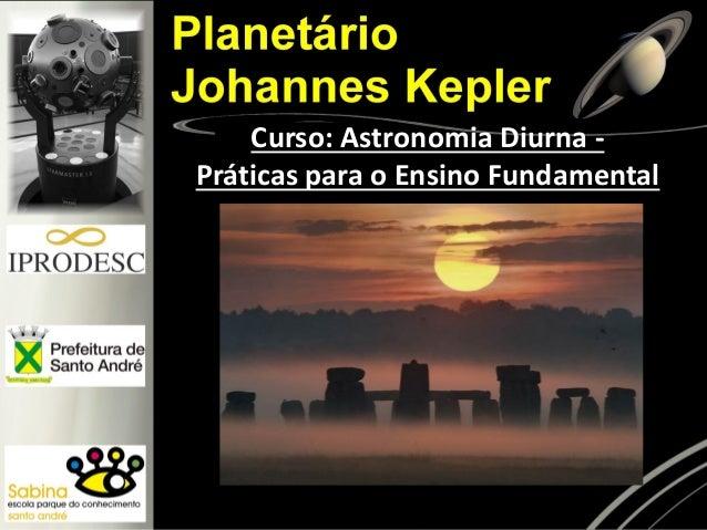 Curso: Astronomia Diurna - Práticas para o Ensino Fundamental