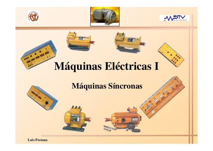 Máquinas Eléctricas I                  Máquinas SíncronasLuis Pestana