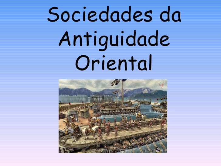 Sociedades da Antiguidade Oriental