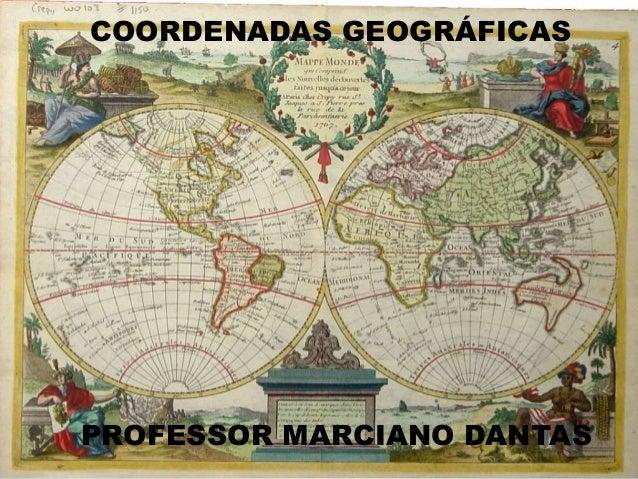 COORDENADAS GEOGRÁFICAS PROFESSOR MARCIANO DANTAS