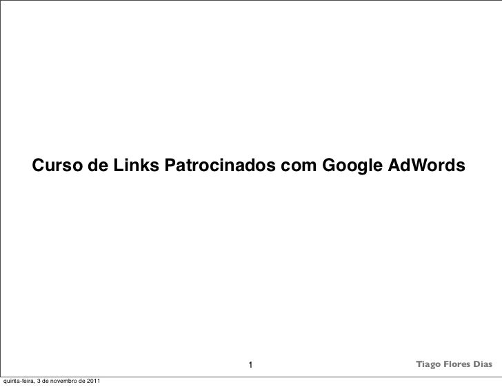 Curso de Links Patrocinados com Google AdWords                                      1           Tiago Flores Diasquinta-fe...