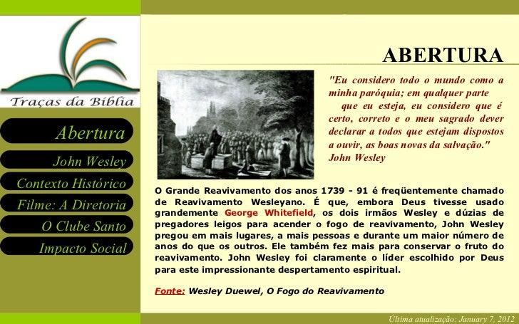 ABERTURA Última atualização:  January 7, 2012 O Grande Reavivamento dos anos 1739 - 91 é freqüentemente chamado de Reaviva...