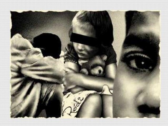 Violência Contra Crianças A criança e o adolescente têm   direito a proteção à vida e à saúde, mediante a efetivação de  ...
