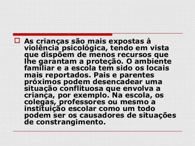 Violência Sexual Segundo dados do LACRI (Laboratório de Estudos da Criança, da Universidade   de São Paulo), cem crianças...